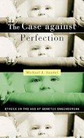 Sandel, Michael J. - The Case Against Perfection - 9780674036383 - V9780674036383