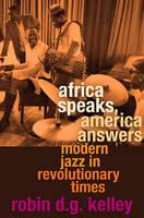 Kelley, Robin D. G. - Africa Speaks, America Answers - 9780674046245 - V9780674046245