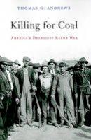 Andrews, Thomas G. - Killing for Coal - 9780674046917 - V9780674046917