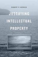 Merges, Robert P. - Justifying Intellectual Property - 9780674049482 - V9780674049482