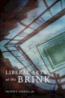 Ferrall Jr., Victor E. - Liberal Arts at the Brink - 9780674049727 - V9780674049727