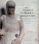 Bindman, David, Gates, Henry Louis, Dalton, Karen C. C. - The Image of the Black in Western Art, Volume II: From the Early Christian Era to the
