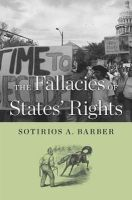 Barber, Sotirios A. - The Fallacies of States' Rights - 9780674066670 - V9780674066670