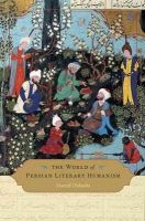 Dabashi, Hamid - The World of Persian Literary Humanism - 9780674066717 - V9780674066717