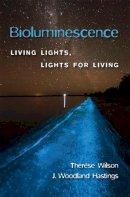 Wilson, Thérèse, Hastings, J. Woodland - Bioluminescence: Living Lights, Lights for Living - 9780674067165 - V9780674067165