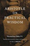 Aristotle, Reeve, C. D. C. - Aristotle on Practical Wisdom - 9780674072107 - V9780674072107