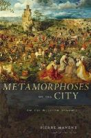 Manent, Pierre - Metamorphoses of the City: On the Western Dynamic - 9780674072947 - V9780674072947
