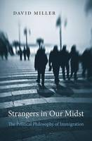Miller, David - Strangers in Our Midst: The Political Philosophy of Immigration - 9780674088900 - V9780674088900