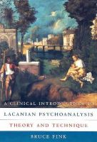 Fink, Bruce - Clinical Introduction to Lacanian Psychoanalysis - 9780674135369 - V9780674135369