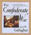 Gallagher, Gary W. - The Confederate War - 9780674160569 - V9780674160569