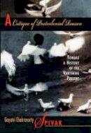 Spivak, Gayatri Chakravorty - Critique of Postcolonial Reason - 9780674177642 - V9780674177642