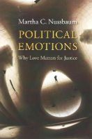 Nussbaum, Martha C. - Political Emotions: Why Love Matters for Justice - 9780674503809 - V9780674503809