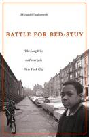 Woodsworth, Michael - Battle for Bed-Stuy: The Long War on Poverty in New York City - 9780674545069 - V9780674545069