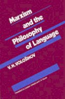 Volosinov, V.N. - Marxism and the Philosophy of Language - 9780674550988 - V9780674550988
