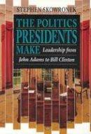 Skowronek, Stephen - The Politics Presidents Make - 9780674689374 - V9780674689374