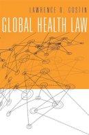 Gostin, Lawrence O. - Global Health Law - 9780674728844 - V9780674728844