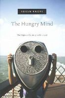 Engel, Susan - The Hungry Mind: The Origins of Curiosity in Childhood - 9780674736757 - V9780674736757