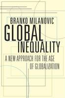 Milanovic, Branko - Global Inequality: A New Approach for the Age of Globalization - 9780674737136 - V9780674737136