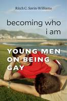 Savin-Williams, Ritch C. - Becoming Who I Am: Young Men on Being Gay - 9780674971592 - V9780674971592