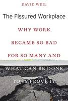 Weil, David - The Fissured Workplace: Why Work Became So Bad for So Many and What Can Be Done to Improve It - 9780674975446 - V9780674975446