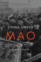 Walder, Andrew G. - China Under Mao: A Revolution Derailed - 9780674975491 - V9780674975491
