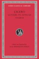 Cicero, Marcus Tullius - Letters to Atticus - 9780674995734 - V9780674995734