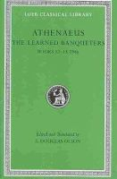 Athenaeus - The Learned Banqueters - 9780674996397 - V9780674996397