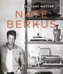 Berkus, Nate - The Things That Matter - 9780679644316 - V9780679644316