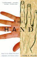 Frank R. Wilson - The Hand: How Its Use Shapes the Brain, Language, and Human Culture - 9780679740476 - V9780679740476