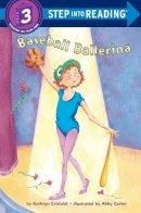 Cristaldi, Kathryn, Carter, Abby - Baseball Ballerina (Step into Reading, Step 3) - 9780679817345 - KRF0034245