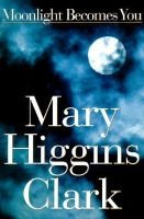Clark, Mary Higgins - Moonlight Becomes You: A Novel - 9780684810386 - KHS0067453