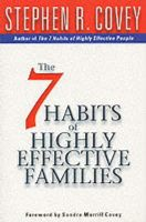 Covey, Stephen R. - 7 Habits of Highly Effective Families - 9780684860084 - V9780684860084