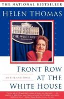Thomas, Helen - Front Row at the White House: My Life and Times - 9780684868097 - KTG0003435