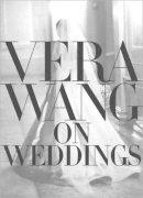 Wang, Vera - Vera Wang on Weddings - 9780688162566 - V9780688162566