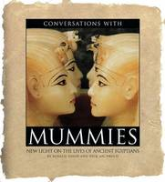 Rosalie David, Rick Archbold - Conversations with Mummies: New Light on the Lives of the Ancient Egyptians - 9780688171438 - KLJ0014591