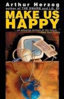 Herzog, Arthur - Make us happy - 9780690014600 - KCD0005437