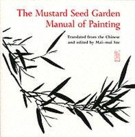 Hiscox, Michael J. - The Mustard Seed Garden Manual of Painting - 9780691018195 - 9780691018195