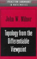 Milnor, John Willard - Topology from the Differentiable Viewpoint - 9780691048338 - V9780691048338