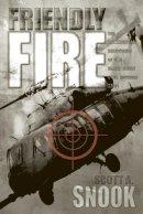 Snook, Scott A. - Friendly Fire - 9780691095189 - V9780691095189