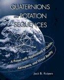 Kuipers, J.B. - Quaternions and Rotation Sequences - 9780691102986 - V9780691102986