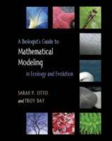 Otto, Sarah P.; Day, Troy - Biologist's Guide to Mathematical Modeling in Ecology and Evolution - 9780691123448 - V9780691123448