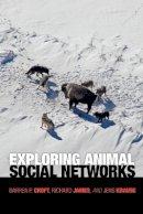 Croft, Darren P.; James, Richard; Krause, Jens - Exploring Animal Social Networks - 9780691127521 - V9780691127521