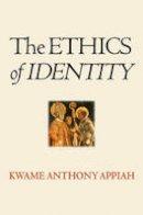 Appiah, Kwame Anthony - The Ethics of Identity - 9780691130286 - V9780691130286