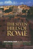 Heiken, Grant; Funiciello, Renato; Rita, Donatella de - The Seven Hills of Rome - 9780691130385 - V9780691130385