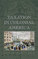 Rabushka, Alvin - Taxation in Colonial America - 9780691133454 - V9780691133454