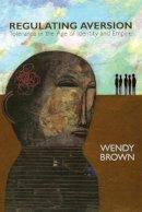 Brown, Wendy - Regulating Aversion - 9780691136219 - V9780691136219