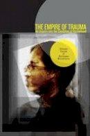 Fassin, Didier; Rechtman, Richard - The Empire of Trauma - 9780691137537 - V9780691137537