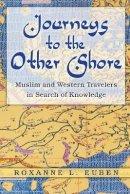 Euben, Roxanne L. - Journeys to the Other Shore - 9780691138404 - V9780691138404