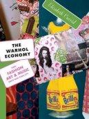 Currid, Elizabeth - The Warhol Economy - 9780691138749 - V9780691138749