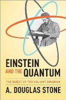 Stone, A. Douglas - Einstein and the Quantum - 9780691139685 - V9780691139685